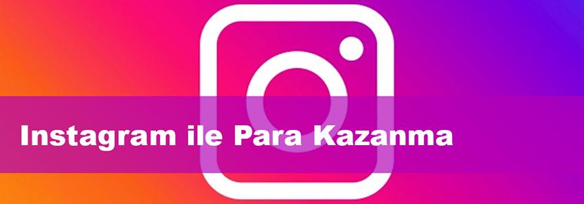 Instagram ile Para Kazanma