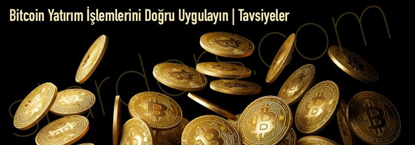 Bitcoin Alım ve Satım İşlemleri | Dikkat Edilmesi Gereken Önemli Yatırım Tavsiyeleri